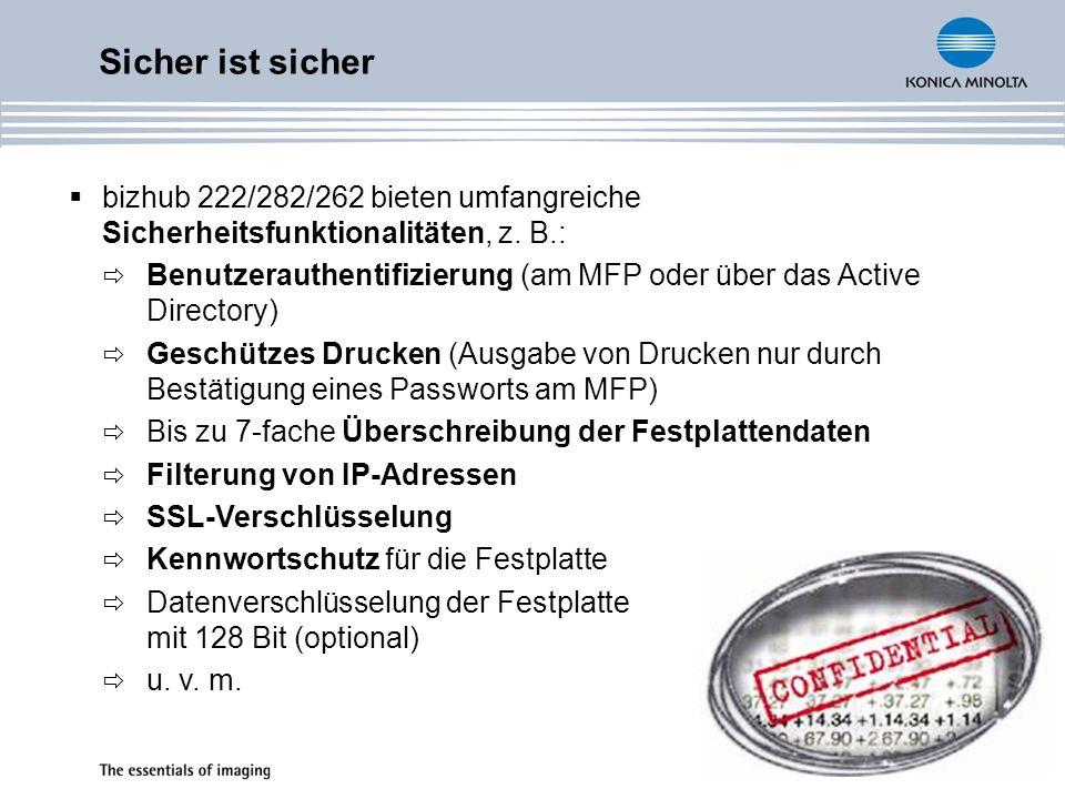 Sicher ist sicher bizhub 222/282/262 bieten umfangreiche Sicherheitsfunktionalitäten, z. B.: