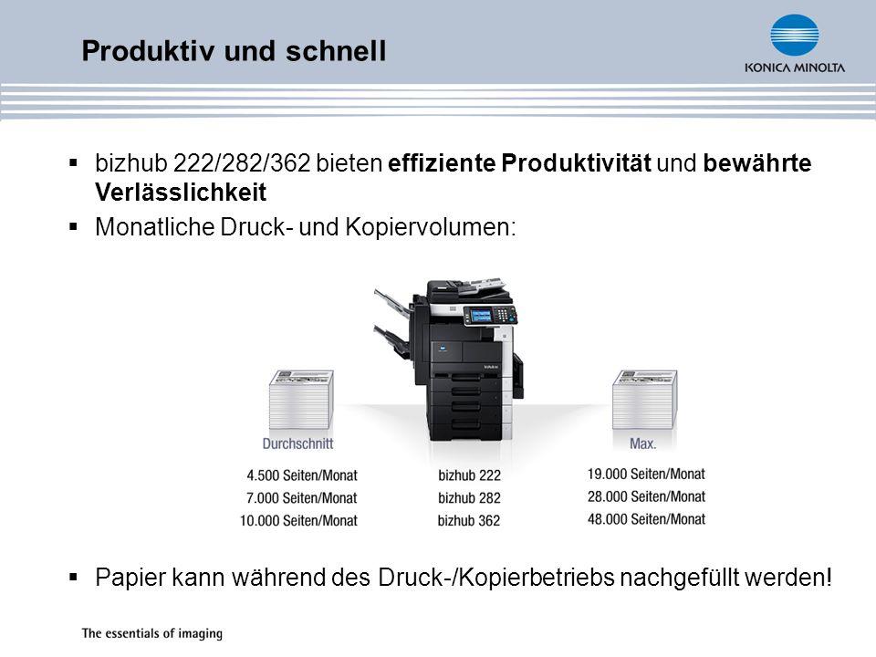 Produktiv und schnellbizhub 222/282/362 bieten effiziente Produktivität und bewährte Verlässlichkeit.
