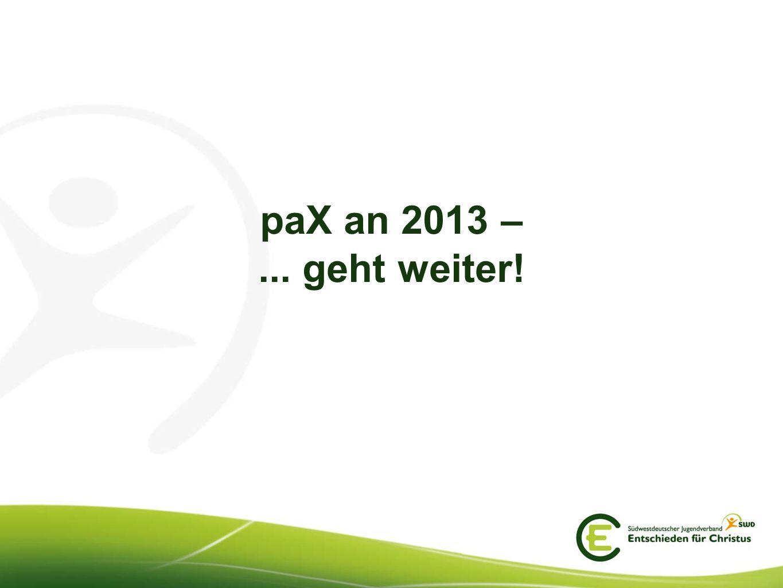 paX an 2013 – ... geht weiter!
