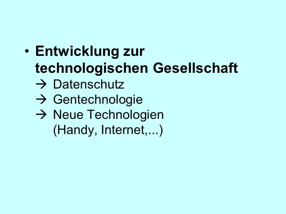 Entwicklung zur technologischen Gesellschaft . Datenschutz 