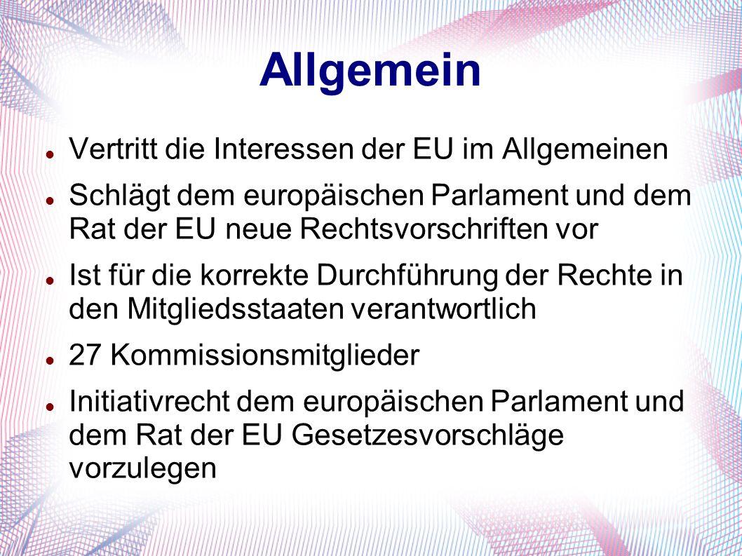 Allgemein Vertritt die Interessen der EU im Allgemeinen