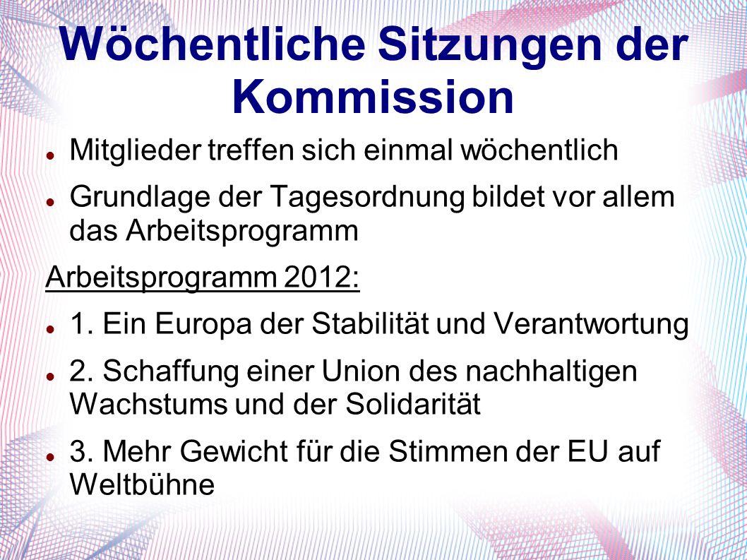 Wöchentliche Sitzungen der Kommission