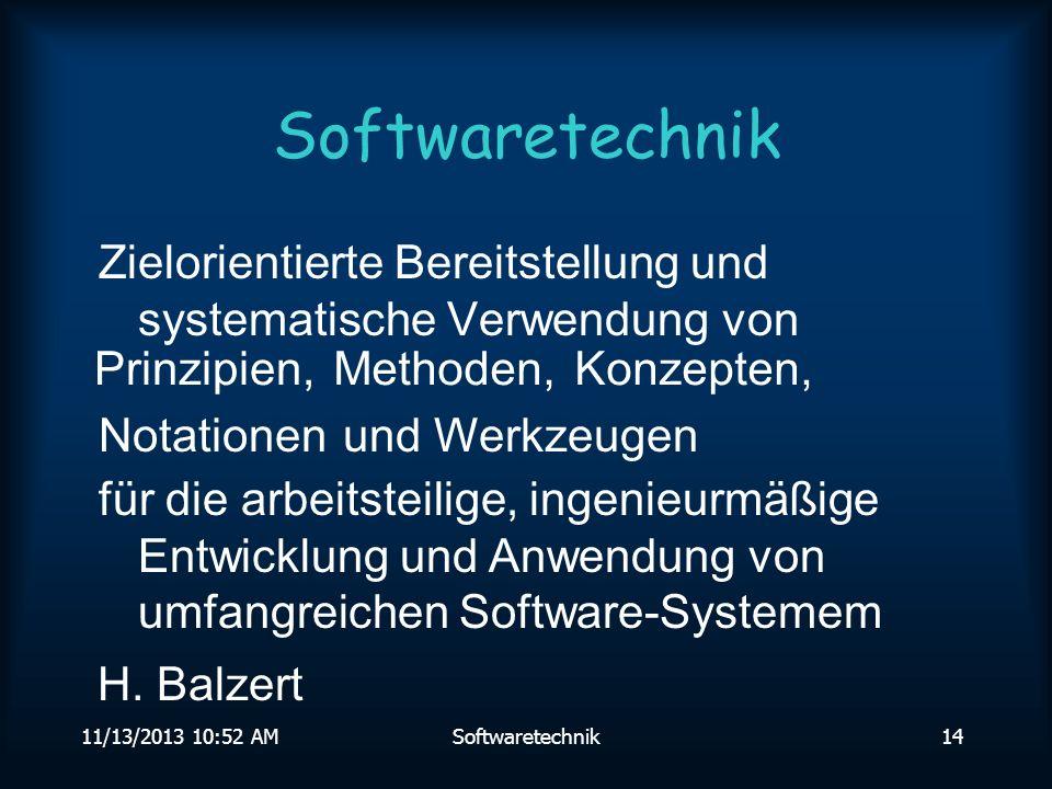 Softwaretechnik Zielorientierte Bereitstellung und systematische Verwendung von. Prinzipien, Methoden,