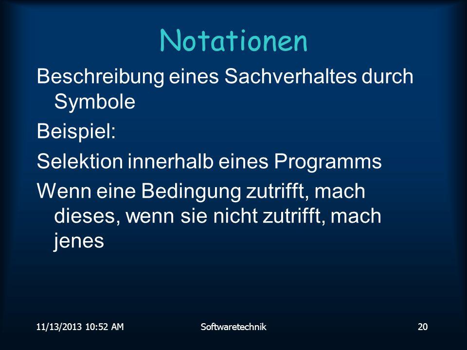 Notationen Beschreibung eines Sachverhaltes durch Symbole Beispiel: