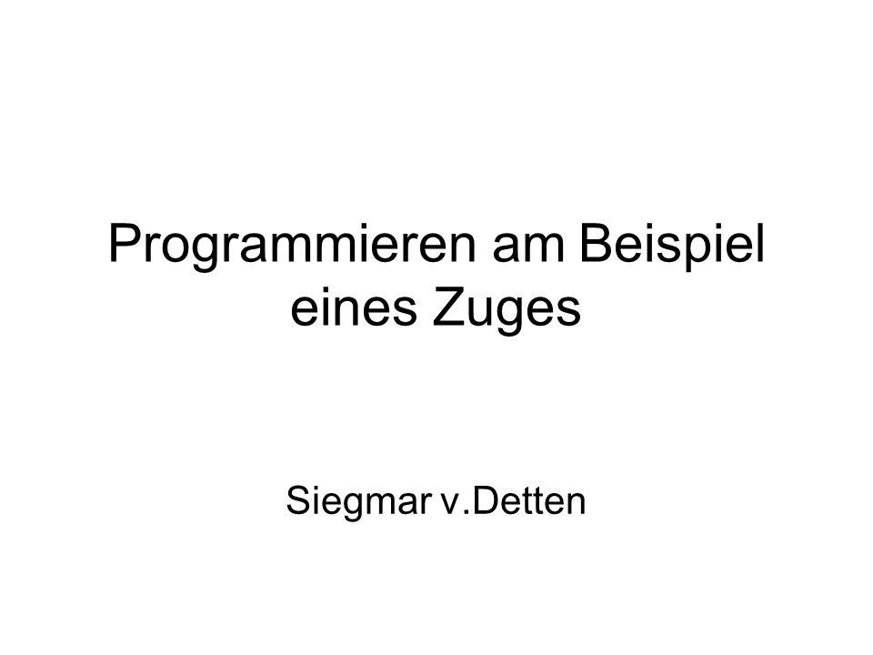 Programmieren am Beispiel eines Zuges
