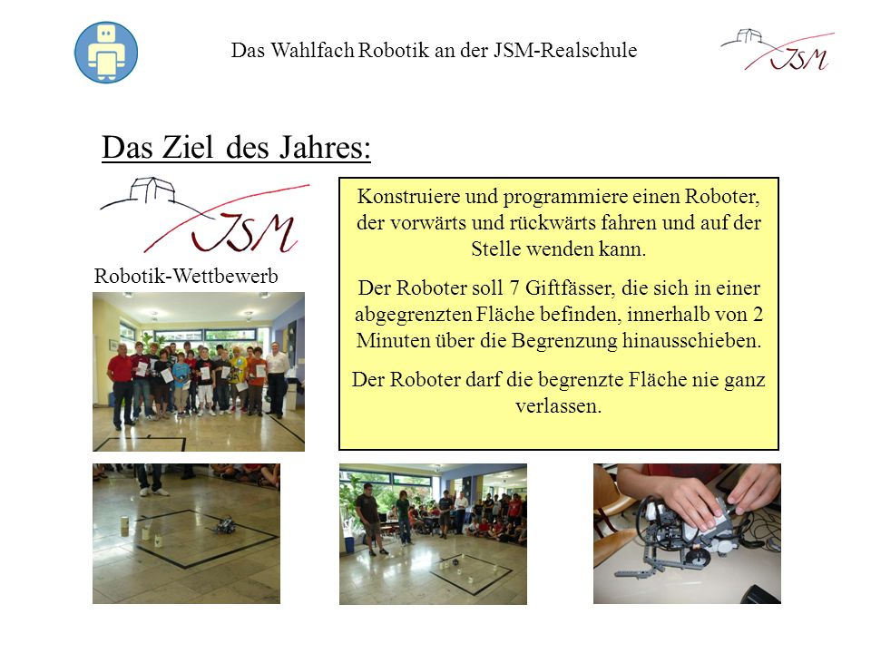 Das Ziel des Jahres: Das Wahlfach Robotik an der JSM-Realschule
