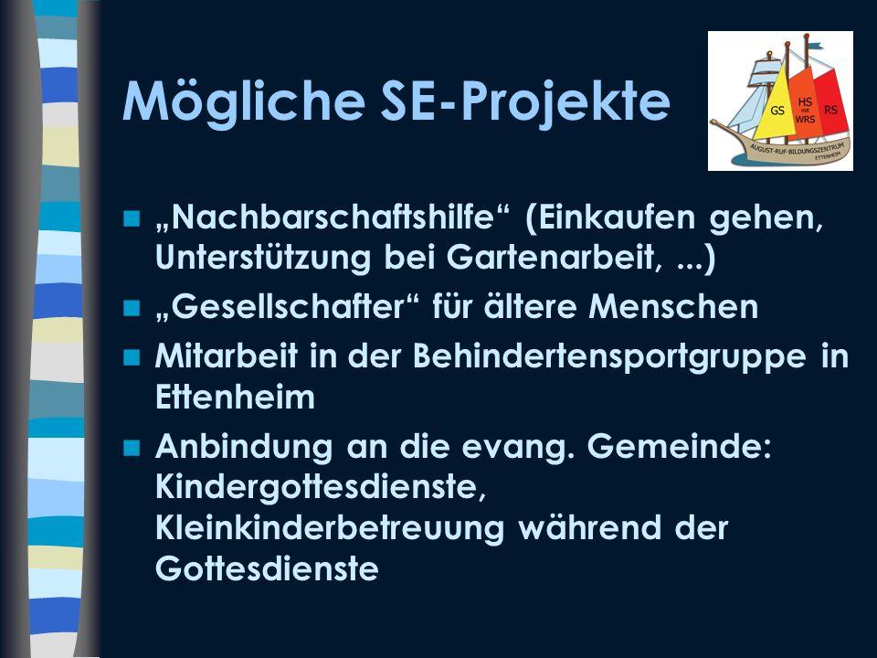 """Mögliche SE-Projekte """"Nachbarschaftshilfe (Einkaufen gehen, Unterstützung bei Gartenarbeit, ...) """"Gesellschafter für ältere Menschen."""
