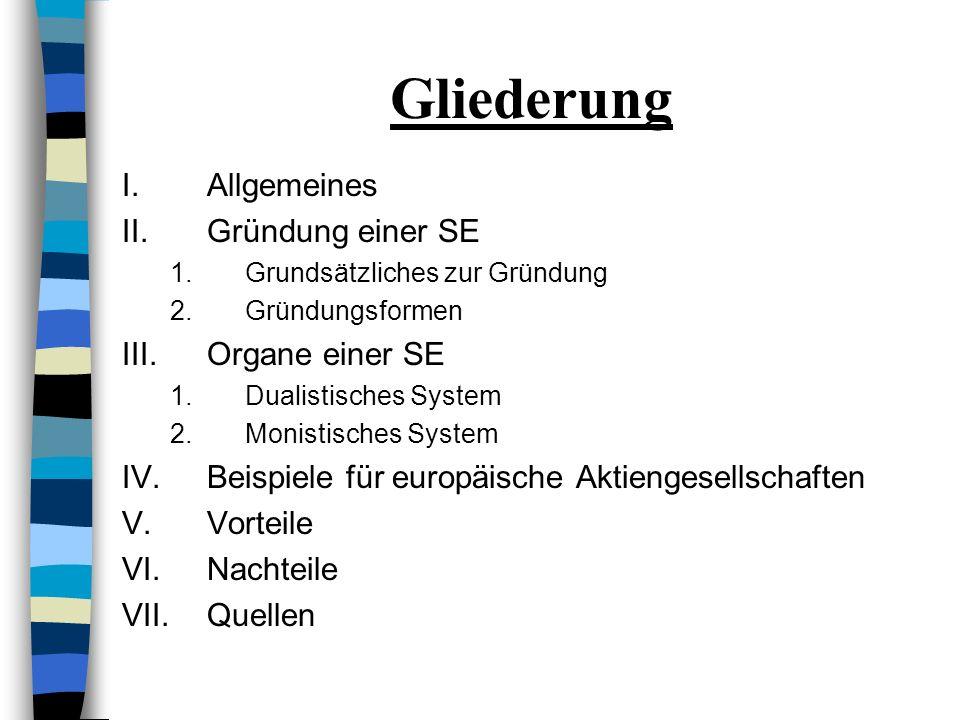 Gliederung Allgemeines Gründung einer SE Organe einer SE