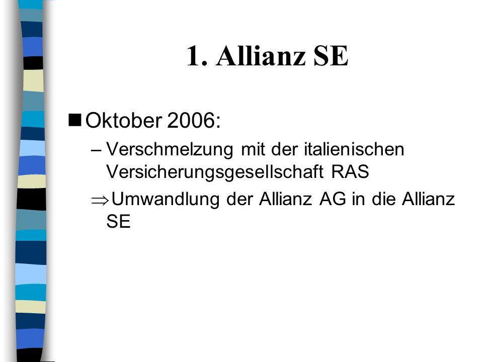 1. Allianz SE Oktober 2006: Verschmelzung mit der italienischen Versicherungsgesellschaft RAS.