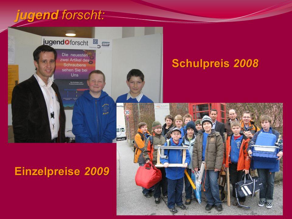 jugend forscht: Schulpreis 2008 Einzelpreise 2009
