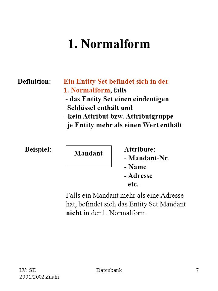 1. Normalform Definition: Ein Entity Set befindet sich in der