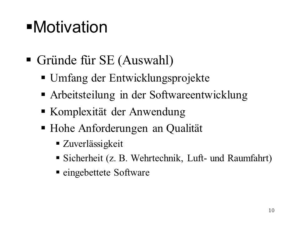 Motivation Gründe für SE (Auswahl) Umfang der Entwicklungsprojekte
