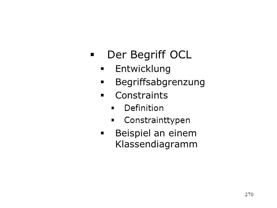 Der Begriff OCL Entwicklung Begriffsabgrenzung Constraints