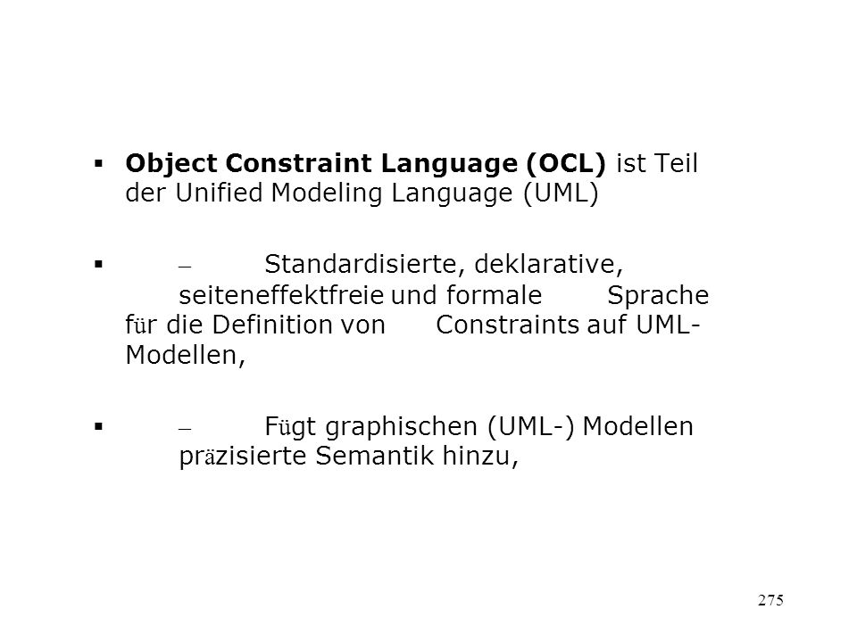 Object Constraint Language (OCL) ist Teil der Unified Modeling Language (UML)