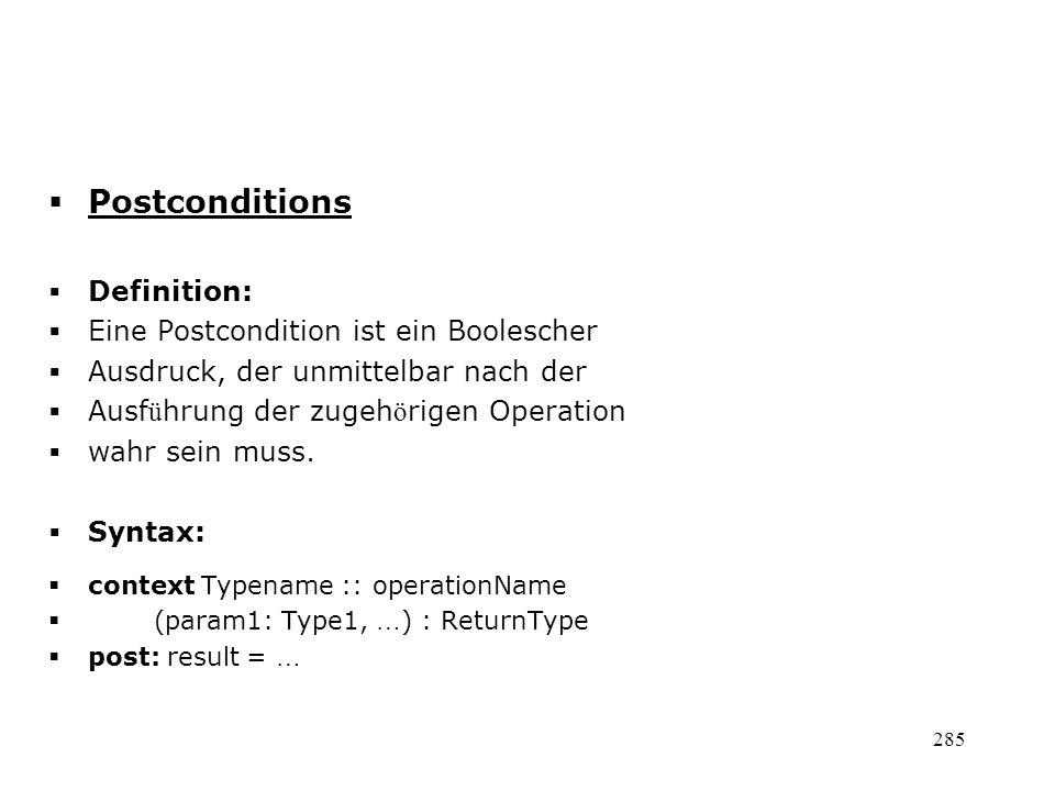 Postconditions Definition: Eine Postcondition ist ein Boolescher