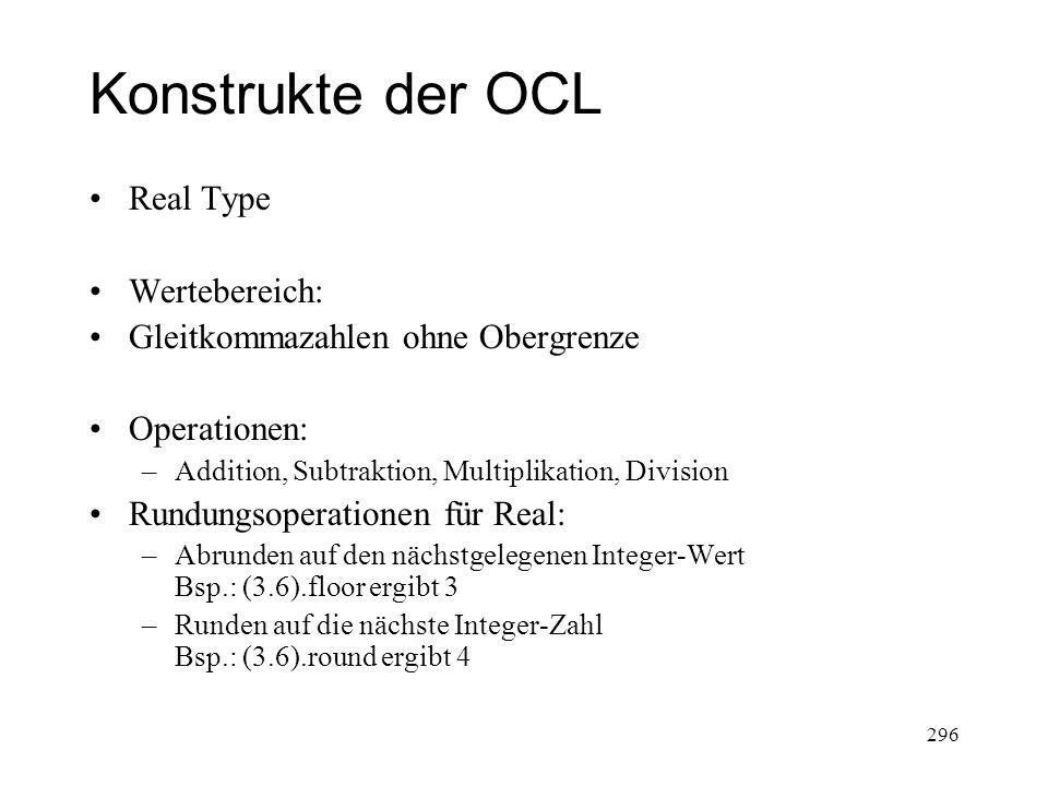 Konstrukte der OCL Real Type Wertebereich: