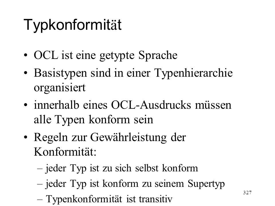Typkonformität OCL ist eine getypte Sprache