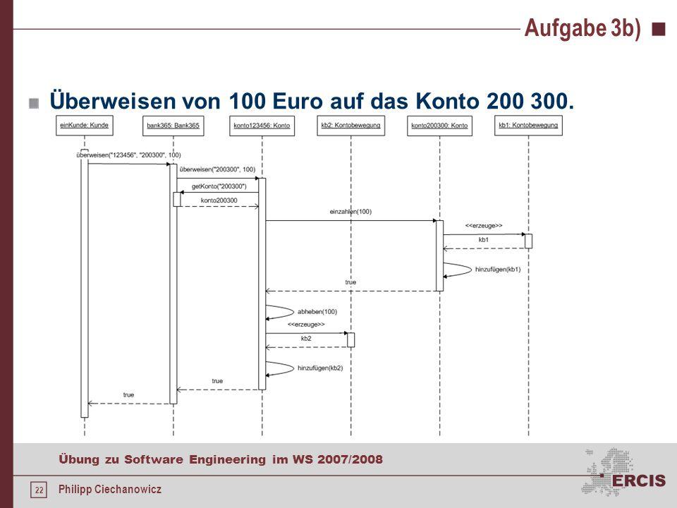Aufgabe 3b) Überweisen von 100 Euro auf das Konto 200 300.