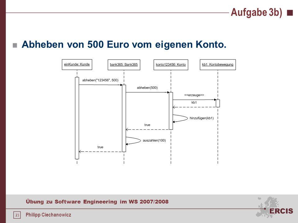 Aufgabe 3b) Abheben von 500 Euro vom eigenen Konto.