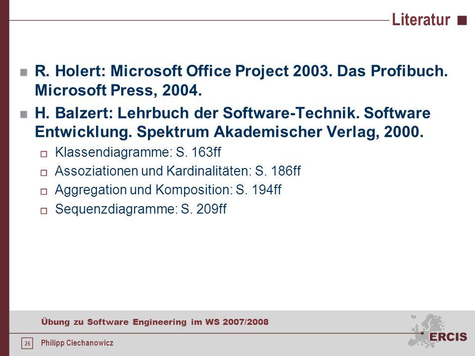 LiteraturR. Holert: Microsoft Office Project 2003. Das Profibuch. Microsoft Press, 2004.
