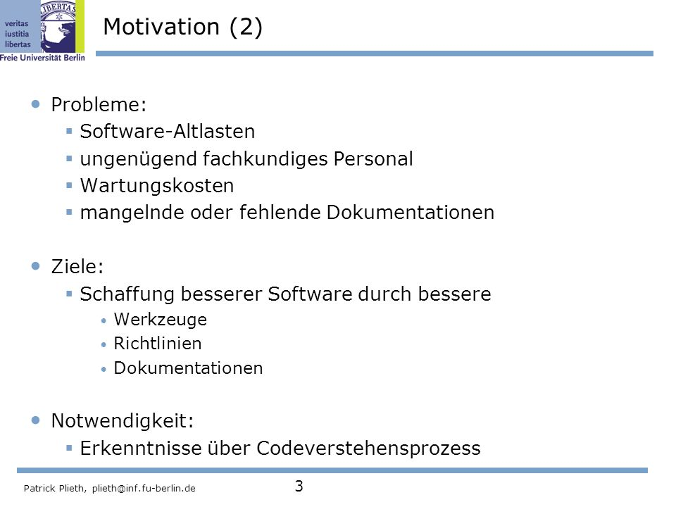 Motivation (2) Probleme: Software-Altlasten