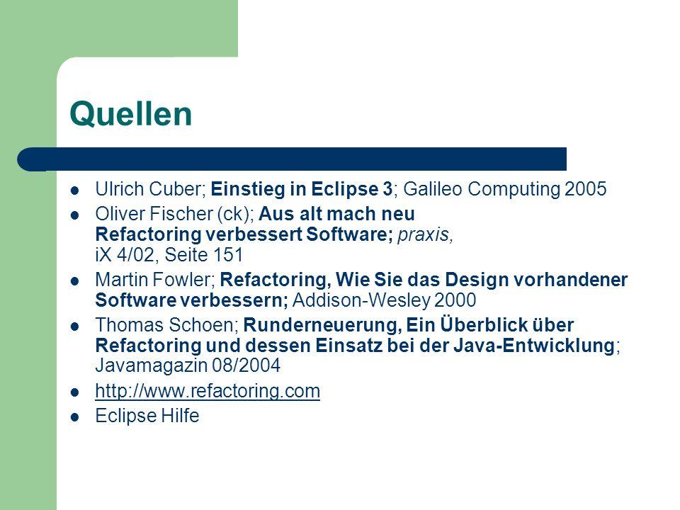 Quellen Ulrich Cuber; Einstieg in Eclipse 3; Galileo Computing 2005