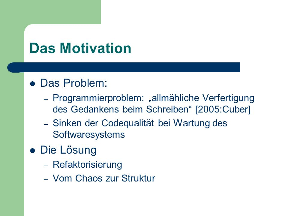 Das Motivation Das Problem: Die Lösung
