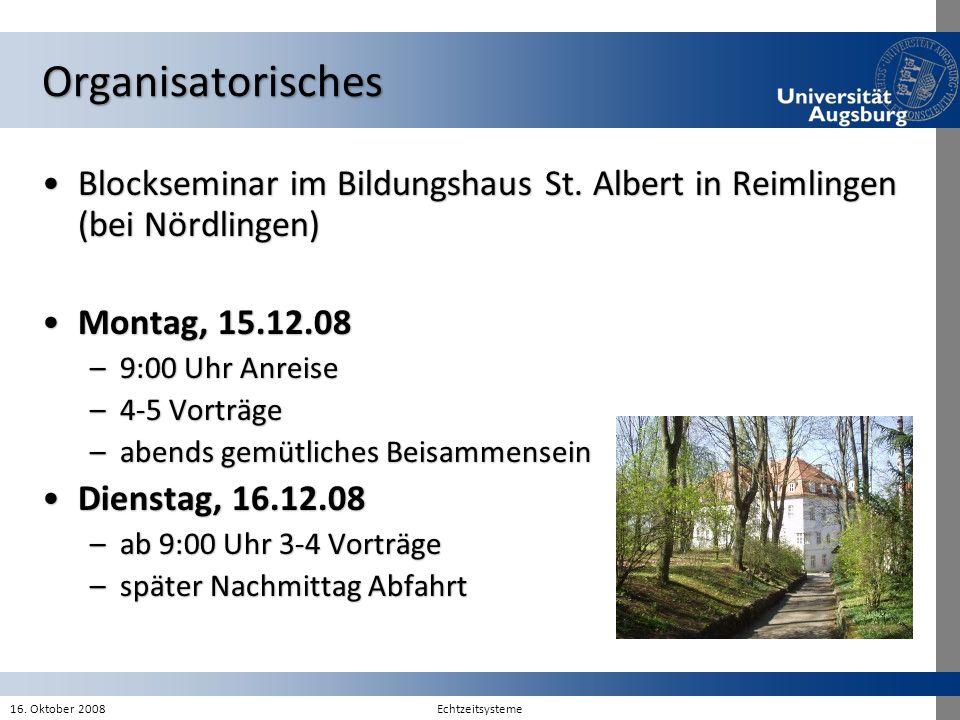 Organisatorisches Blockseminar im Bildungshaus St. Albert in Reimlingen (bei Nördlingen) Montag, 15.12.08.
