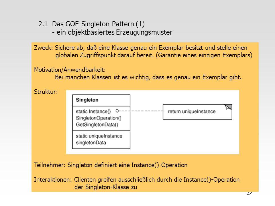 2.1 Das GOF-Singleton-Pattern (1) - ein objektbasiertes Erzeugungsmuster