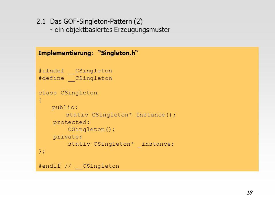 2.1 Das GOF-Singleton-Pattern (2) - ein objektbasiertes Erzeugungsmuster