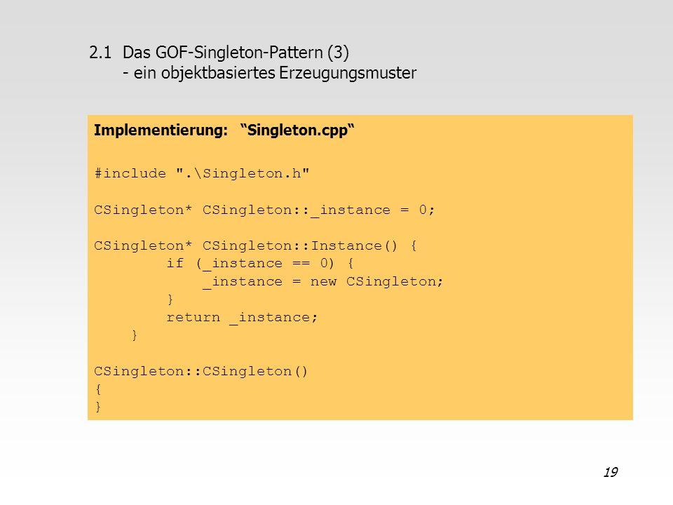 2.1 Das GOF-Singleton-Pattern (3) - ein objektbasiertes Erzeugungsmuster