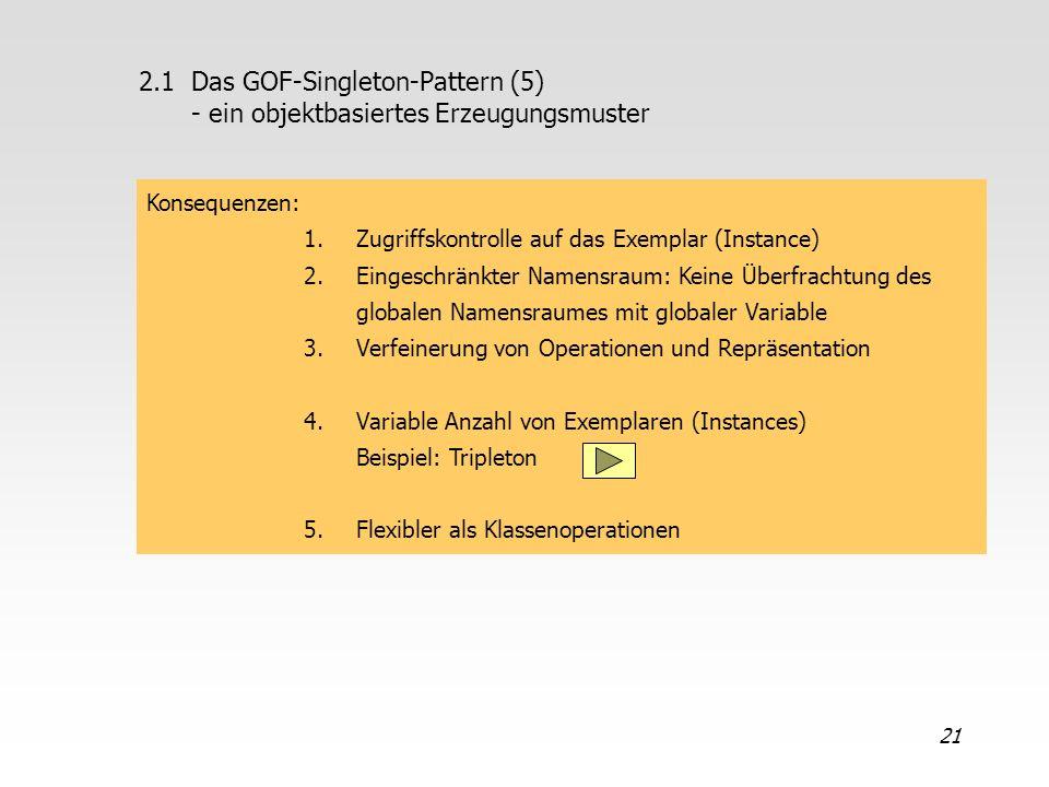 2.1 Das GOF-Singleton-Pattern (5) - ein objektbasiertes Erzeugungsmuster