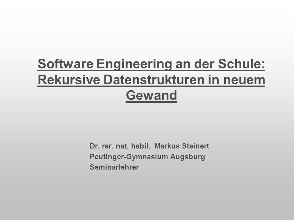 Software Engineering an der Schule: Rekursive Datenstrukturen in neuem Gewand