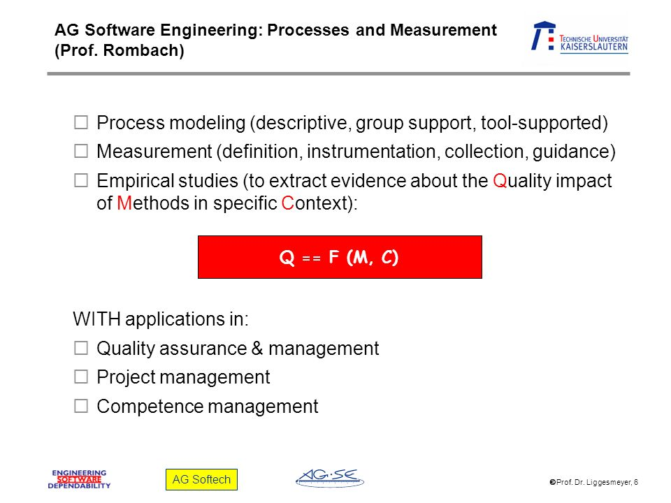 AG Software Engineering: Processes and Measurement (Prof. Rombach)