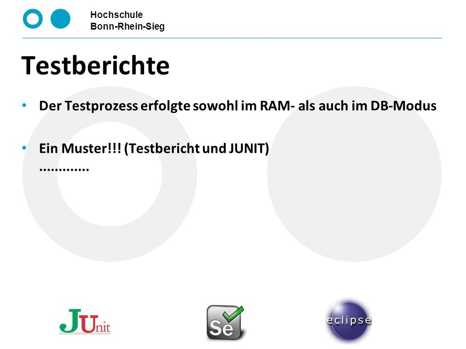 TestberichteDer Testprozess erfolgte sowohl im RAM- als auch im DB-Modus.