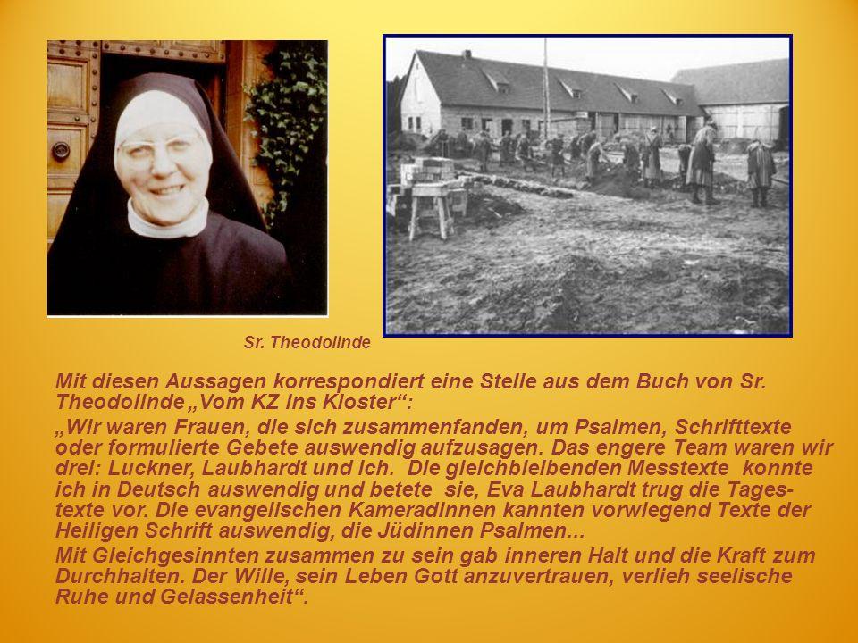 """Sr. Theodolinde Mit diesen Aussagen korrespondiert eine Stelle aus dem Buch von Sr. Theodolinde """"Vom KZ ins Kloster :"""