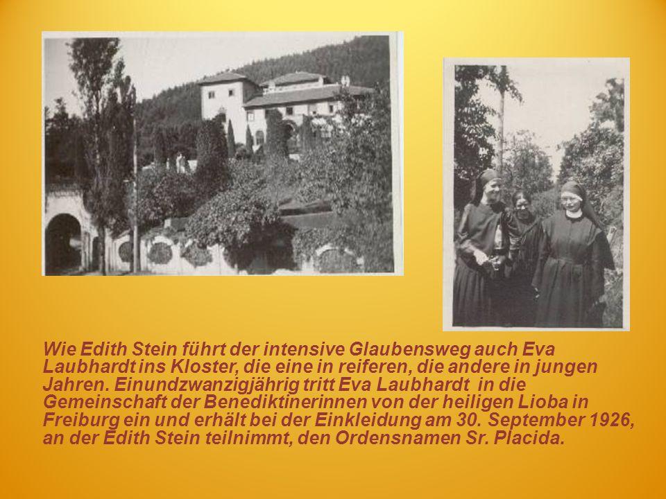 Wie Edith Stein führt der intensive Glaubensweg auch Eva Laubhardt ins Kloster, die eine in reiferen, die andere in jungen Jahren.