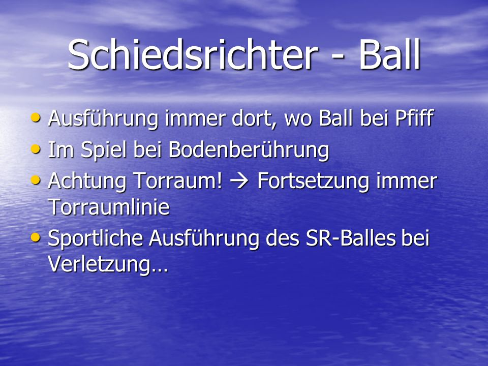 Schiedsrichter - Ball Ausführung immer dort, wo Ball bei Pfiff