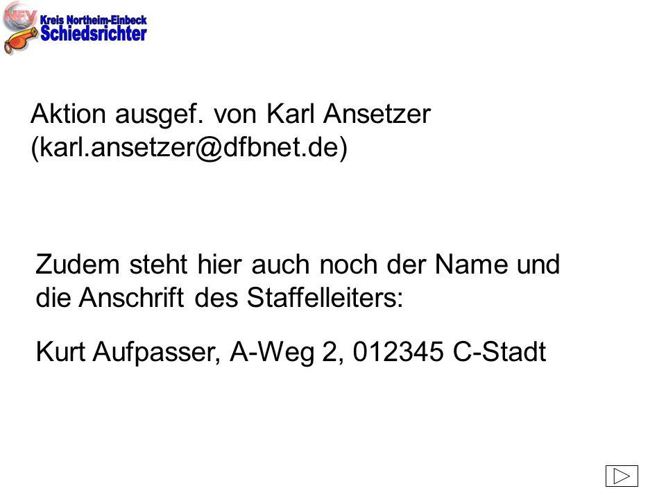 Aktion ausgef. von Karl Ansetzer (karl.ansetzer@dfbnet.de)