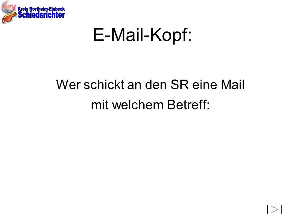 Wer schickt an den SR eine Mail mit welchem Betreff: