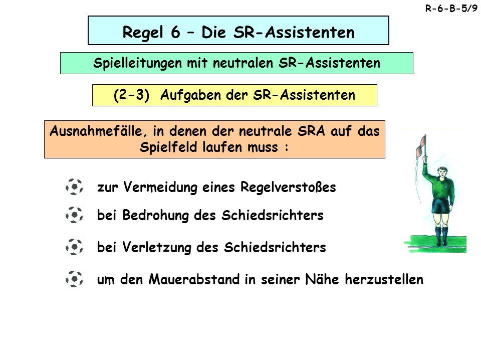 Regel 6 – Die SR-Assistenten