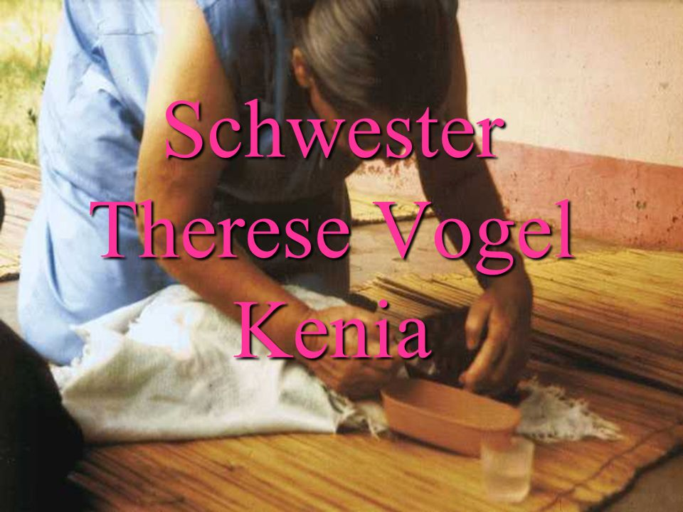 Schwester Therese Vogel Kenia