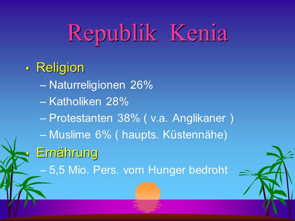 Republik Kenia Religion Ernährung Naturreligionen 26% Katholiken 28%