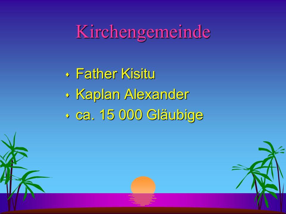 Kirchengemeinde Father Kisitu Kaplan Alexander ca. 15 000 Gläubige
