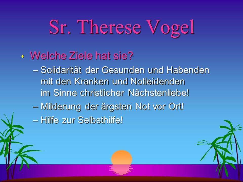 Sr. Therese Vogel Welche Ziele hat sie