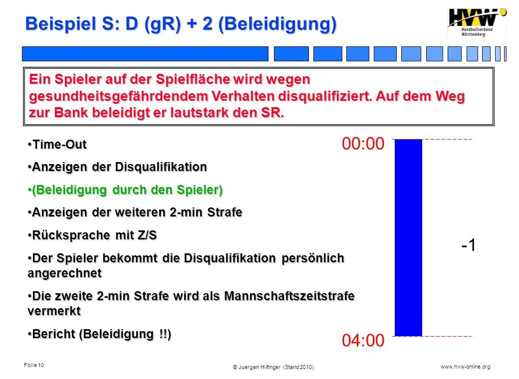 Beispiel S: D (gR) + 2 (Beleidigung)