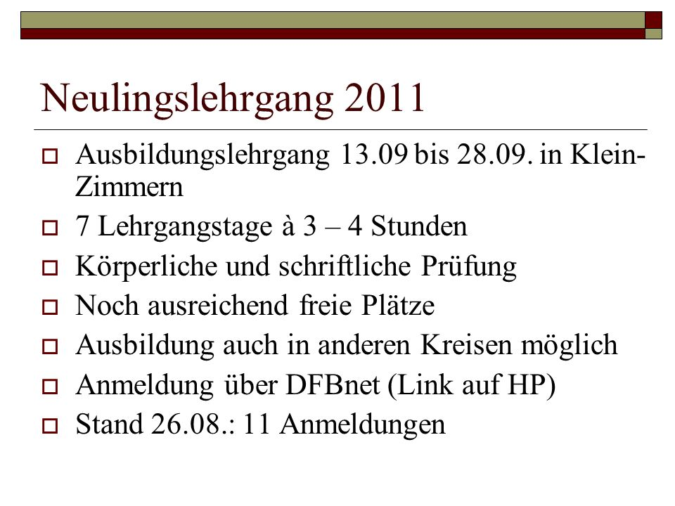 Neulingslehrgang 2011 Ausbildungslehrgang 13.09 bis 28.09. in Klein-Zimmern. 7 Lehrgangstage à 3 – 4 Stunden.