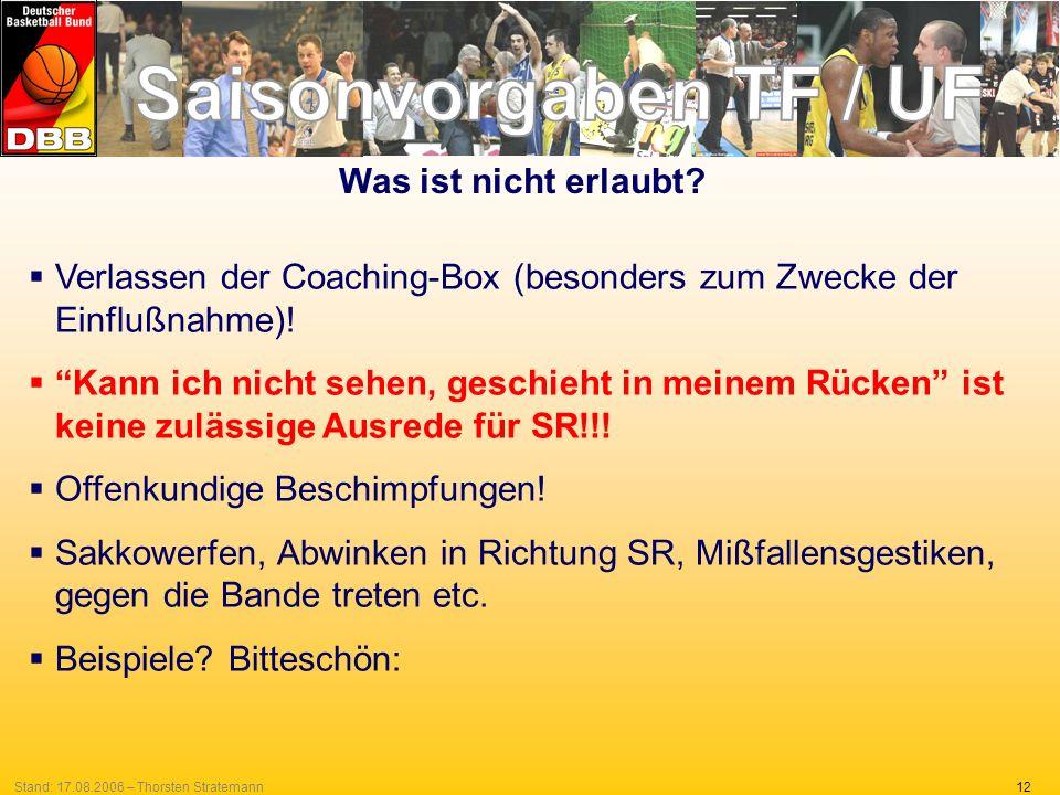 Was ist nicht erlaubt Verlassen der Coaching-Box (besonders zum Zwecke der Einflußnahme)!