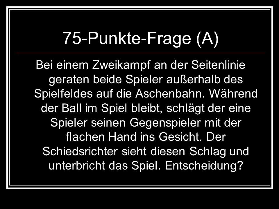 75-Punkte-Frage (A)