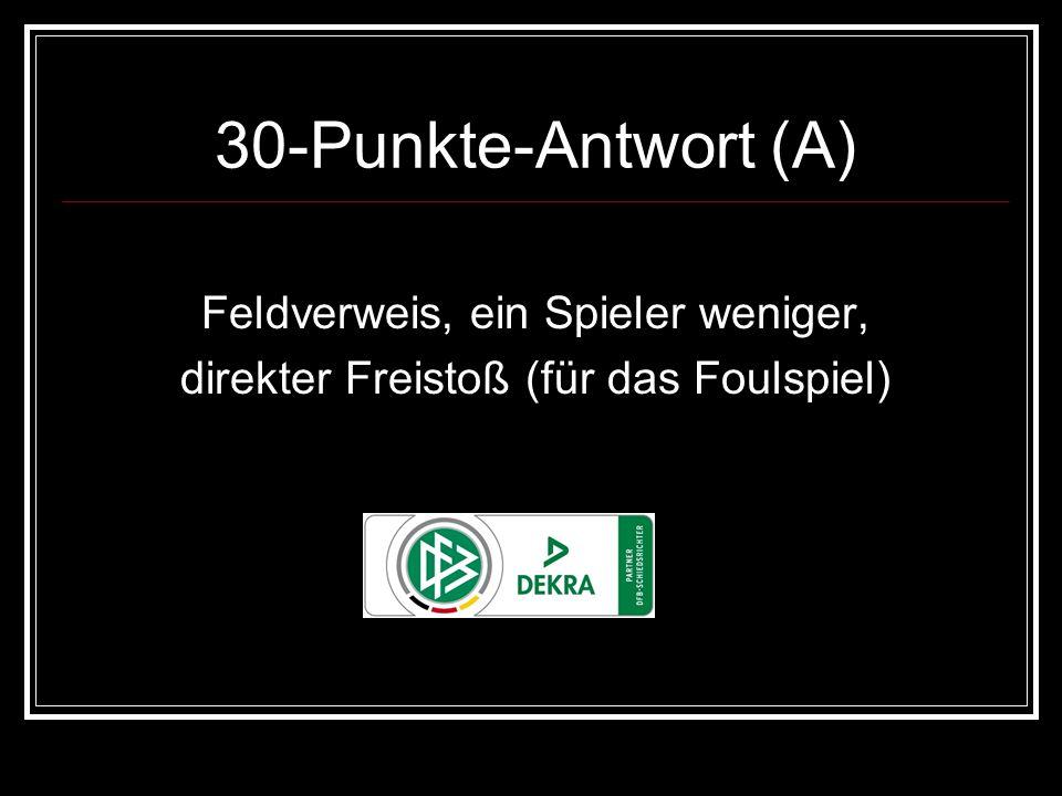 30-Punkte-Antwort (A) Feldverweis, ein Spieler weniger,